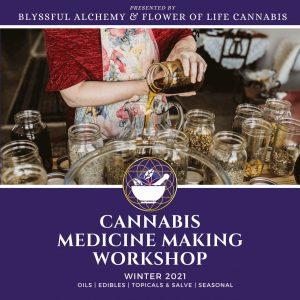 Cannabis Medicine Making Workshop Flower of Life Clinics Blyssful Alchemy Winter 2021