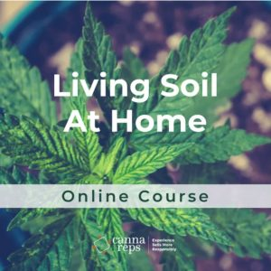 Living Soil at Home Online Course by Canna reps Flower of Life Cannabis Clinics